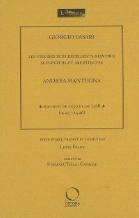 Les vies des plus excellents peintres, sculpteurs et architectes. Volume 2, Andrea Mantegna : éditions de 1550 et de 1568 (II, 47-II, 46)