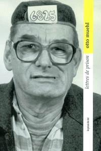 Lettres de prison : 1991-1997, lettres et entretiens