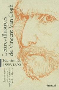 Lettres illustrées de Vincent Van Gogh : fac-similés, 1888-1890