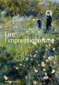 Lire l'impressionnisme : six tableaux, six maîtres