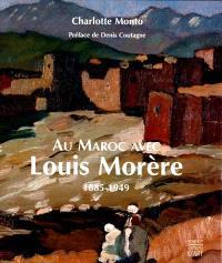 Louis Morere : Maroc 1885-1949