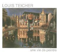 Louis Teicher : une vie de peintre