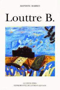 Louttre B. : monographie de peintre