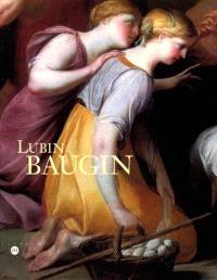 Lubin Baugin : expositions, Musée des Beaux-Arts d'Orléans, 21 février-19 mai 2002 ; Toulouse, Musée des Augustins, 8 juin-9 septembre 2002