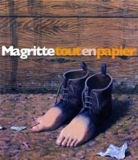 Magritte tout en papier : exposition, Paris, Musée Maillol, 8 mars-20 juin 2006