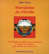 Mandalas du monde : 74 mandalas de différentes civilisations à colorier ou à peindre pour méditer et se détendre