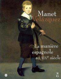 Manet-Vélasquez : la manière espagnole au XIXe siècle : exposition, Paris, Musée d'Orsay, 16 septembre 2002-5 janvier 2003 ; New York, The Metropolitan Museum of Art, 24 février - 8 juin 2003