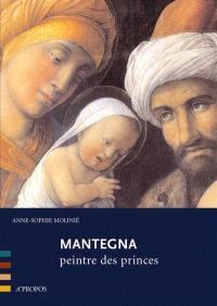 Mantegna : peintre des princes