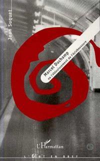 Marcel Duchamp ou L'éblouissement de l'éclaboussure