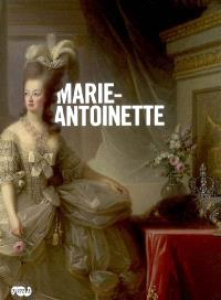 Marie-Antoinette : exposition, Paris, Galerie nationale du Grand Palais, 17 mars-16 juin 2008