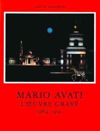 Mario Avati : l'oeuvre gravé. Volume 6, 1984-1990