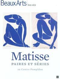 Matisse : paires et séries : au Centre Pompidou