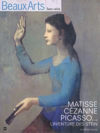 Matisse, Cézanne, Picasso : l'aventure des Stein : au Grand Palais