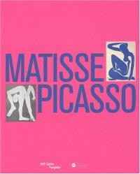 Matisse, Picasso : exposition, Paris, Grand Palais, 24 sept. 2002-20 mai 2003