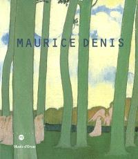 Maurice Denis : exposition, Paris, Musée d'Orsay, 31 oct. 2006-21 janv. 2007, Montréal, Musée des Beaux-Arts de Montréal, 22 fév.-20 mai 2007, Rovereto, Museo di Trento, 23 juin-23 sept. 2007