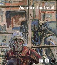 Maurice Loutreuil, l'insoumis, 1885-1925 : exposition, Le Mans, Musée Tessé, 30 juin-1er oct. 2006 ; Céret, Musée départemental, 21 oct. 2006-4 févr. 2007