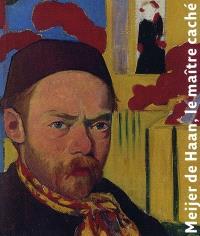 Meijer de Haan, le maître caché : expositions, Paris, Musée d'Orsay, 15 mars-13 juin 2010 ; Quimper, Musée des beaux-arts, 8 juillet-4 octobre 2010