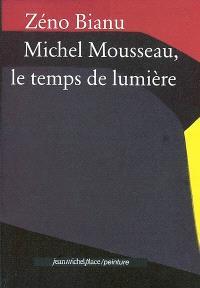 Michel Mousseau, le temps de lumière