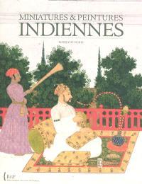 Miniatures & peintures indiennes : collection du département des estampes et de la photographie de la Bibliothèque nationale de France. Volume 1