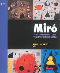 Miro,  vers l'infiniment libre, vers l'infiniment grand : exposition, Sète, Musée Paul Valéry, du 21 juin 2014 au 9 novembre 2014