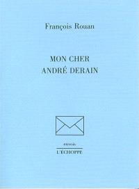 Mon cher André Derain