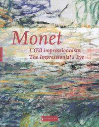 Monet, l'oeil impressionniste = Monet, the impressionist's eye