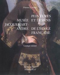 Musée Jacquemart-André : peintures et dessins de l'école française : catalogue raisonné