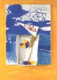 Nicola De Maria : O vita, nell'arte mantieni intatto il tuo mistero : exposition, Galerie Lelong, 15 octobre-19 novembre 2005