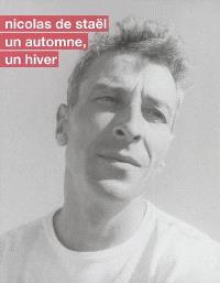 Nicolas de Staël, un automne, un hiver : exposition, Antibes, Musée Picasso, 2 juil.-16 oct. 2005