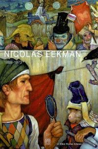 Nicolas Eekman : peintre-graveur (1889-1973)
