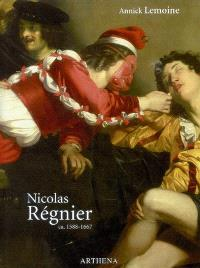 Nicolas Régnier (alias Niccolo Renieri), ca 1588-1667 : peintre, collectionneur et marchand d'art