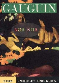Noa Noa. Gauguin dans son dernier décor