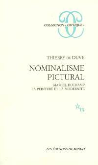 Nominalisme pictural : Marcel Duchamp, la peinture et la modernité