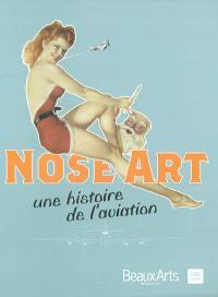 Nose art : une histoire de l'aviation