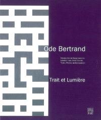 Ode Bertrand, trait et lumière