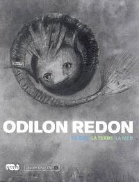 Odilon Redon, le ciel, la terre, la mer : exposition, la Réunion, Musée Léon Dierx, 21 sept. 2007-7 janv. 2008