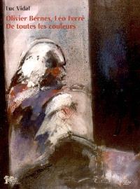Olivier Bernex, Léo Ferré, de toutes les couleurs