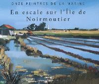 Onze peintres de la Marine : en escale sur l'île de Noirmoutier