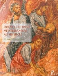 Orient et Occident méditerranéens au XIIIe siècle : les programmes picturaux