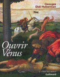 Ouvrir Vénus : nudité, rêve, cruauté