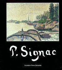 P. Signac : exposition, Martigny, Fondation Pierre Gianadda, 18 juin-23 nov. 2003