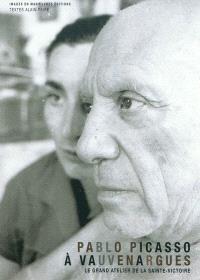 Pablo Picasso à Vauvenargues : le grand atelier de la Sainte-Victoire