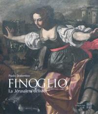 Paolo Domenico Finoglio : la Jérusalem délivrée : exposition, Lille, Palais des beaux-arts, 23 avril-12 juillet 2010