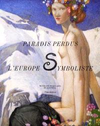 Paradis perdus : l'Europe symboliste