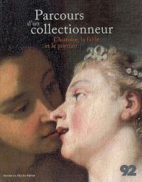 Parcours d'un collectionneur : l'histoire, la fable, le portrait : exposition, Musée de l'Ile-de-France, Sceaux, 13 septembre 2007 au 21 janvier 2008
