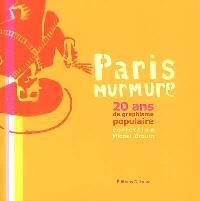 Paris murmure, 20 ans de graphisme populaire : la collection Michel Drouin