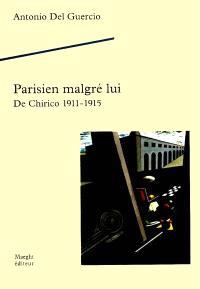 Parisien malgré lui : De Chirico, 1911-1915