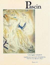Pascin : catalogue raisonné. Volume 3, Simplicissimus, gravures, lithographies, illustrations, sculptures, objets