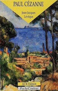 Paul Cézanne, le précurseur de la modernité : 1839-1906
