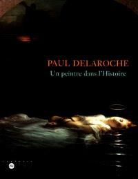 Paul Delaroche : un peintre dans l'histoire, exposition, Musée des beaux-arts, Nantes, 21 oct. 1999-17 janv. 2000 ; Musée Fabre, Montpellier, 3 fév.-23 avr. 2000 ; Musée Fabre, Montpellier, 3 févr.-23 avr. 2000